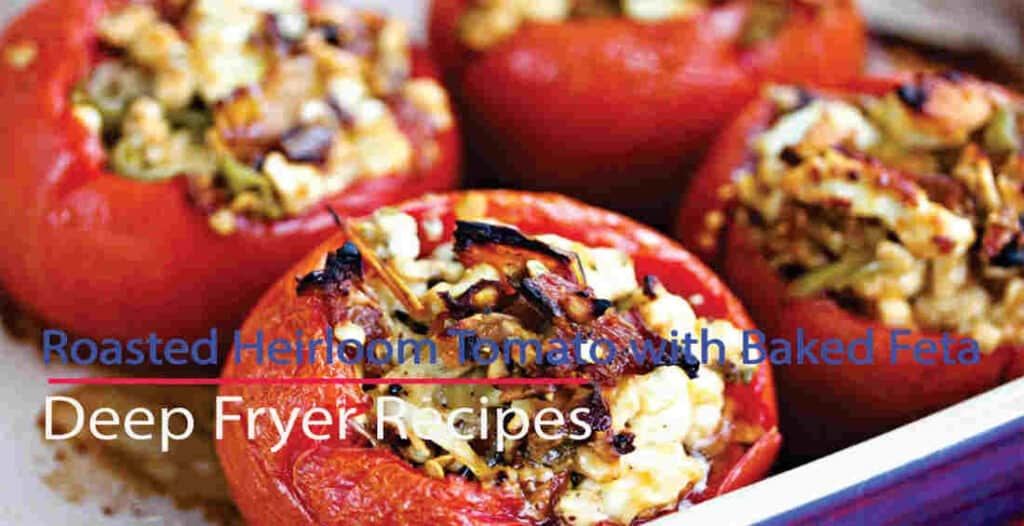 Roasted Heirloom Tomato using Baked Feta