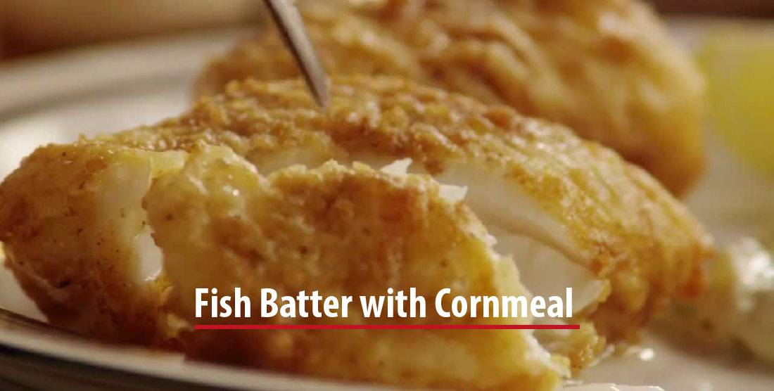 How to make fish batter with cornmeal a proven method for How do you make batter for fish